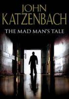 Книга The Madman - Автор Katzenbach John