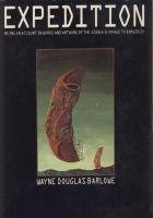 Барлоу Уэйн Дуглас - Экспедиция. Письменный и художественный отчёт о пу